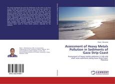 Bookcover of Assessment of Heavy Metals Pollution in Sediments of Gaza Strip Coast