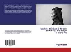 Bookcover of Japanese Traditional Jujutsu  Yoshin-ryu and Tenjin Shinyo-ryu