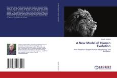 Bookcover of A New Model of Human Evolution