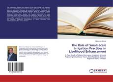 Bookcover of The Role of Small-Scale Irrigation Practices in Livelihood Enhancement