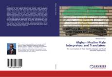 Couverture de Afghan Muslim Male Interpreters and Translators