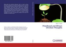 Couverture de Priesthood and African Christian Thoughts
