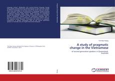 Bookcover of A study of pragmatic change in the Vietnamese