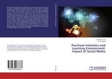 Bookcover of Purchase Intention and Learning Environment: Impact of Social Media