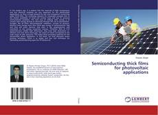 Bookcover of Semiconducting thick films for photovoltaic applications