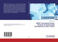 Bookcover of NDDC Completed Water Projects & Community Development (2001-2007)