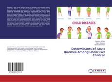 Portada del libro de Determinants of Acute Diarrhea Among Under Five Children