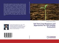 Bookcover of Soil Test Crop Response and Approaches for Soil Fertility Evaluation