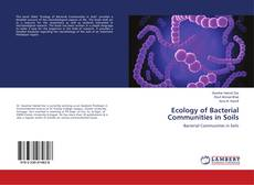 Portada del libro de Ecology of Bacterial Communities in Soils