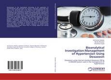 Bookcover of Bioanalytical Investigation:Management of Hypertension Using Doxazosin