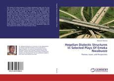 Hegelian Dialectic Structures In Selected Plays Of Emeka Nwabueze的封面