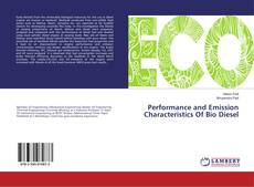 Bookcover of Performance and Emission Characteristics Of Bio Diesel