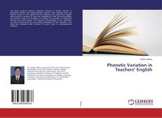Bookcover of Phonetic Variation in Teachers' English