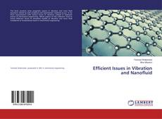 Bookcover of Efficient Issues in Vibration and Nanofluid