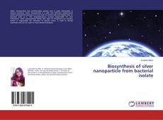 Capa do livro de Biosynthesis of silver nanoparticle from bacterial isolate
