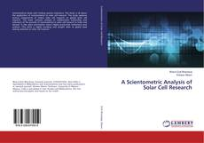 Bookcover of A Scientometric Analysis of Solar Cell Research