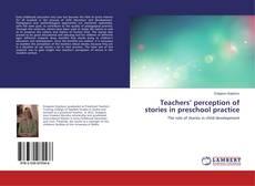 Bookcover of Teachers' perception of stories in preschool practice