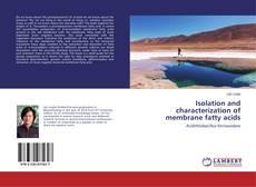 Isolation and characterization of membrane fatty acids kitap kapağı