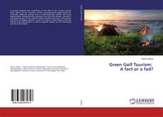 Bookcover of Green Golf Tourism: A fact or a fad?