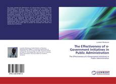 Bookcover of The Effectiveness of e-Government Initiatives in Public Administration