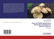 Buchcover von Flour of Edible Mushroom (Pleurotus ostreatus) in Bakery Products