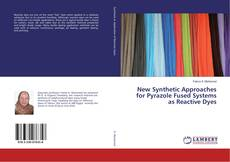 Buchcover von New Synthetic Approaches for Pyrazole Fused Systems as Reactive Dyes