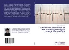 Buchcover von A book on Compression of Electrocardiogram signal through PCA and SVD