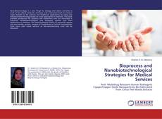 Bioprocess and Nanobiotechnological Strategies for Medical Services kitap kapağı