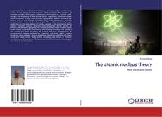Bookcover of The atomic nucleus theory