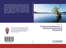 Bookcover of Constructed Wetlands: A Chemical Engineering Perspective