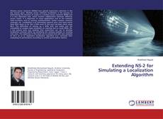 Bookcover of Extending NS-2 for Simulating a Localization Algorithm