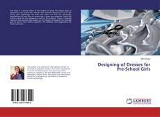 Copertina di Designing of Dresses for Pre-School Girls