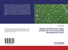 Bookcover of Design And Execute media website for The Sustainable Development Goals