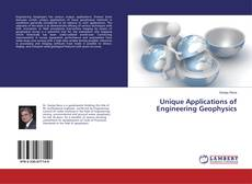 Bookcover of Unique Applications of Engineering Geophysics