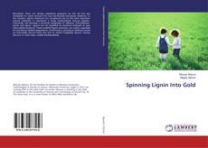 Capa do livro de Spinning Lignin Into Gold
