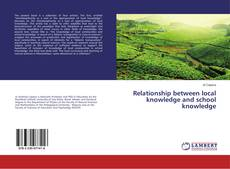 Bookcover of Relationship between local knowledge and school knowledge