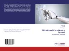 Capa do livro de FPGA Based Visual Robot Control