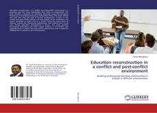 Bookcover of Education reconstruction in a conflict and post-conflict environment