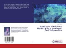 Copertina di Application of the Group Method of Data Handling to Axial Turbomachine