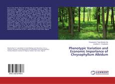 Bookcover of Phenotypic Variation and Economic Importance of Chrysophyllum Albidum