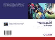 Bookcover of Promoting physical activities in urban landscapes