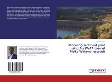 Buchcover von Modeling sediment yield using ArcSWAT: case of Melka Wakena reservoir