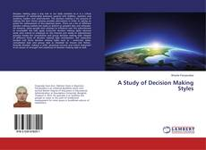 Bookcover of A Study of Decision Making Styles