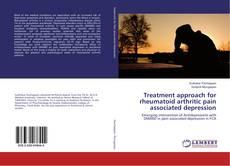 Treatment approach for rheumatoid arthritic pain associated depression的封面
