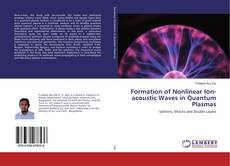 Portada del libro de Formation of Nonlinear Ion-acoustic Waves in Quantum Plasmas