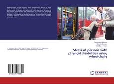 Bookcover of Stress of persons with physical disabilities using wheelchairs