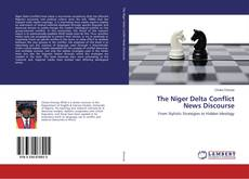 Bookcover of The Niger Delta Conflict News Discourse