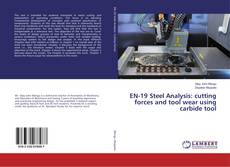 EN-19 Steel Analysis: cutting forces and tool wear using carbide tool的封面