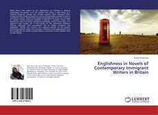 Couverture de Englishness in Novels of Contemporary Immigrant Writers in Britain