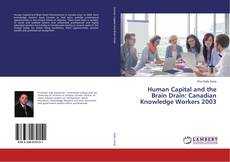 Bookcover of Human Capital and the Brain Drain: Canadian Knowledge Workers 2003